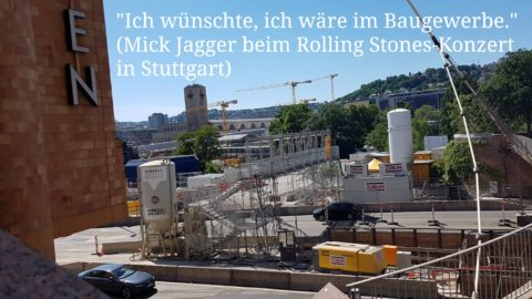 Ich wünschte ich wäre im Baugewerbe- Mick Jagger über Stuttgart