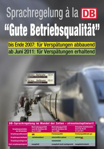 """Sprachregelung à la DB """"Gute Betriebsqualität"""" bis Ende 2007: für Verspätungen abbauend ab Juni 2011: für Verspätungen erhaltend  DB-Sprachregelung im Wandel der Zeiten - stresstestoptimiert!"""