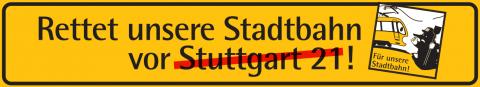 """Frontbanner """"Rettet unsere Stadtbahn vor Stuttgart 21!"""""""